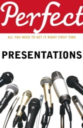 Perfect Presentations ebook by Michael Maynard,Andrew Leigh