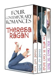 Four Contemporary Romances ebook by Theresa Ragan
