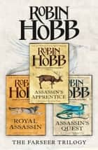 The Complete Farseer Trilogy: Assassin's Apprentice, Royal Assassin, Assassin's Quest ebook by Robin Hobb
