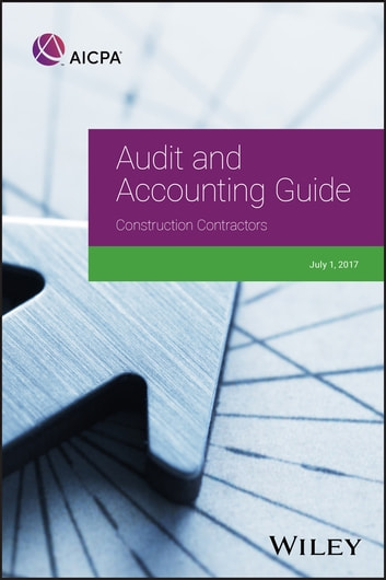 Audit and Accounting Guide: Construction Contractors, 2017 ebook by AICPA