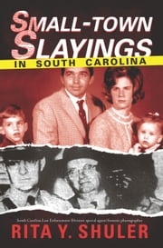 Small-town Slayings in South Carolina ebook by Rita Y. Shuler