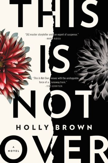 This Is Not Over - A Novel ebook by Holly Brown