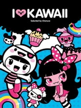 I Love Kawaii ebook by Charuca