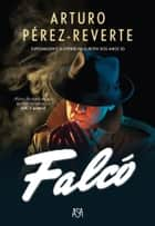 Falcó ebook by Arturo Pérez-reverte