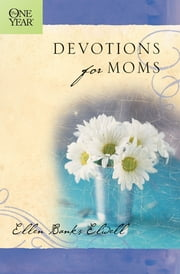 The One Year Devotions for Moms ebook by Ellen Banks Elwell