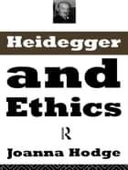 Heidegger and Ethics ebook by Joanna Hodge