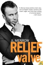 Relief Valve ebook by JL Merrow