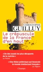 Le crépuscule de la France d'en haut ebook by Christophe Guilluy