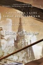 Bitter of Tongue - Tales from the Shadowhunter Academy 7 ebook by