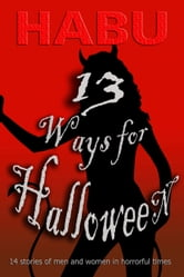 13 Ways for Halloween - A Menage Erotica Anthology ebook by habu
