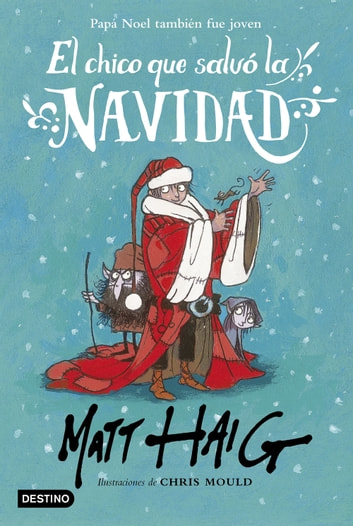 El chico que salvó la Navidad ebook by Matt Haig,Chris Mould