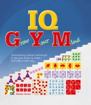 IQ Gym - Grow Your Mind ebook by Philip Carter