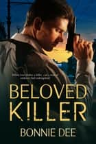 Beloved Killer ebook by Bonnie Dee