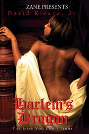 Harlem's Dragon - A Novel ebook by David Rivera Jr.