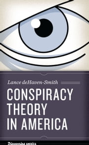 Conspiracy Theory in America ebook by Lance deHaven-Smith