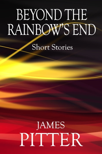 Beyond The Rainbow's End ebook by James Pitter