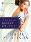 Lady of Secret Devotion, A (Ladies of Liberty Book #3)