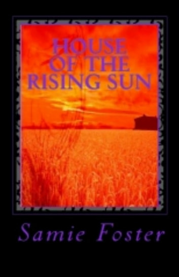 House Of The Rising Sun ebook by Samie Foster