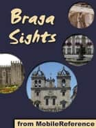 Braga Sights: a travel guide to the top 20 attractions in Braga, Portugal (Mobi Sights) ebook by MobileReference