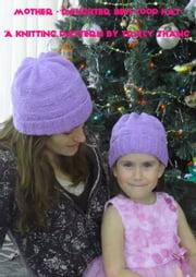 Mother: Daughter Belt Loop Hat ebook by Tracy Zhang