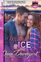 Melting Ice - Game On in Seattle ekitaplar by Jami Davenport
