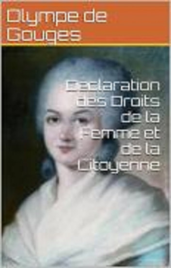Declaration des droits de la femme ebook by OLYMPE DE GOUGES