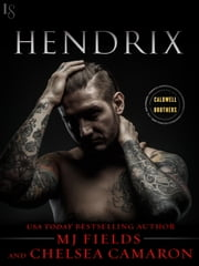 Hendrix ebook by MJ Fields, Chelsea Camaron