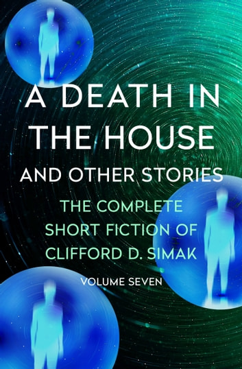 A Death in the House - And Other Stories ebook by Clifford D. Simak