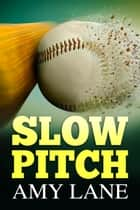 Slow Pitch ebook by Amy Lane
