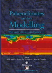 Palaeoclimates and their Modelling - With special reference to the Mesozoic era ebook by J.R.L. Allen,B.J. Hoskins,P.J. Valdes,B.W. Sellwood,R. Spicer