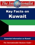 Key Facts on Kuwait - Essential Information on Kuwait ebook by Patrick W. Nee