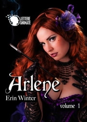 Arlene - Volume 1 eBook by Erin Winter