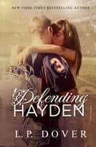 Defending Hayden ebook by L.P. Dover