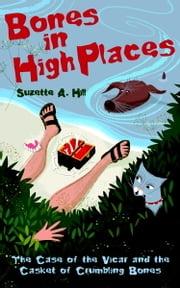 Bones in High Places - A Reverend Oughterard Mystery ebook by Suzette A. Hill