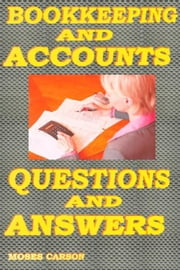 Bookkeeping and Accounts, Questions & Answers ebook by Kobo.Web.Store.Products.Fields.ContributorFieldViewModel