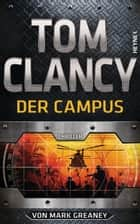 Der Campus - Thriller ebook by Tom Clancy, Michael Bayer