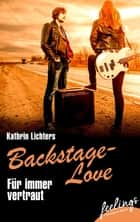 Für immer vertraut - Backstage-Love 2 ebook by Kathrin Lichters