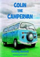 Colin the Campervan ebook by Timothy Bentinck