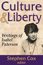 Culture and Liberty - Writings of Isabel Paterson ebook by