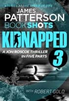 Kidnapped - Part 3 - BookShots ebook by