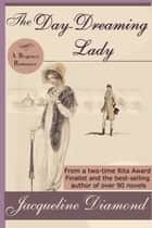 The Day-Dreaming Lady ebook by Jacqueline Diamond
