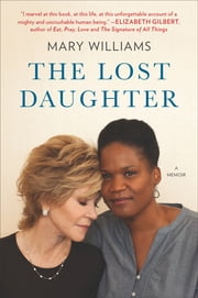 The Lost Daughter - A Memoir ebook by Mary Williams