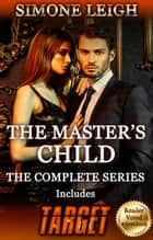 The Master's Child: The Complete Series ebook by Simone Leigh