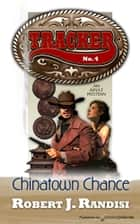 Chinatown Chance ebook by Robert J. Randisi