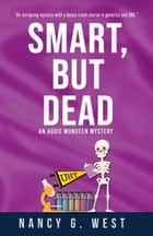 Smart, But Dead - An Aggie Mundeen Mystery ebook by Nancy G. West