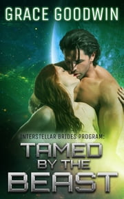 Tamed By The Beast ebook by Grace Goodwin