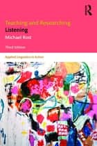 Teaching and Researching Listening ebook by Michael Rost