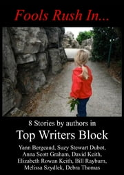 Fools Rush In... ebook by Top Writers Block