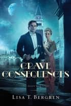 Grave Consequences (The Grand Tour Series Book #2) ebook by Lisa T. Bergren