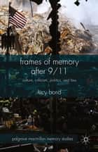 Frames of Memory after 9/11 ebook by L. Bond